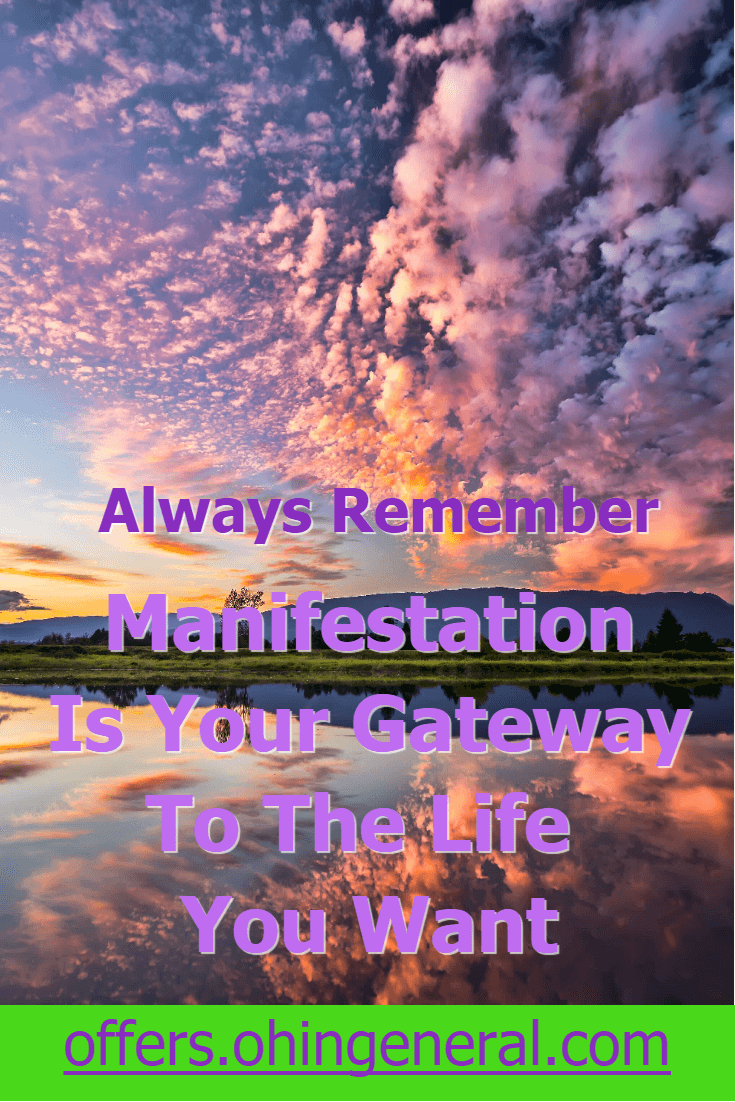 manifestation is your gateway to the life that you want